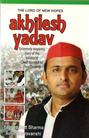 The Lords of New Hopes - Akhilesh Yadav